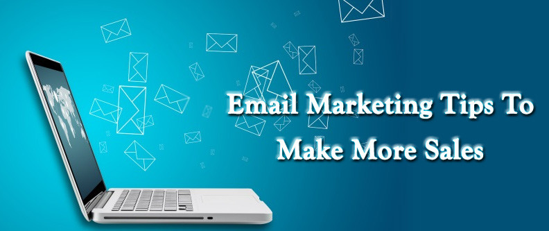 Email Marketing Tips To Make More Sales